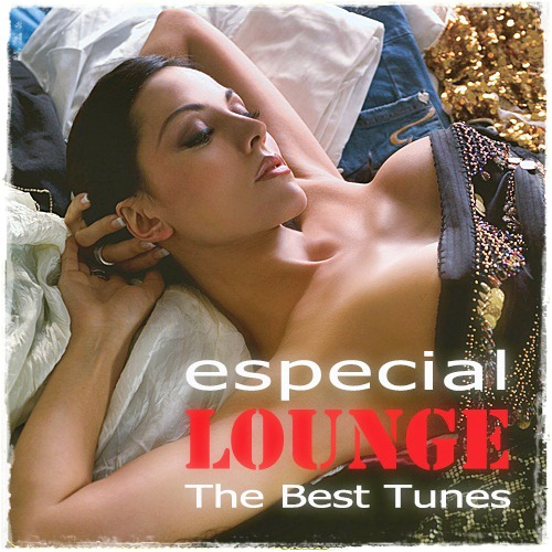 Especial Lounge. The Best Tunes (2012)
