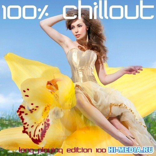 100% Chillout: Long Playing Edition 100 Tracks (2012)