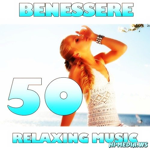 Benessere: 50 Relaxing Music (2012)
