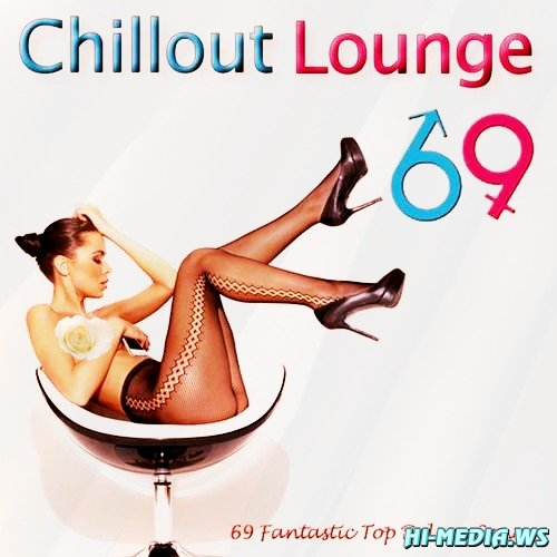 Chillout Lounge 69: Relax Music for Body and Soul (2013)