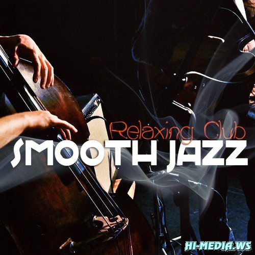 Smooth Jazz - Relaxing Club (2013)