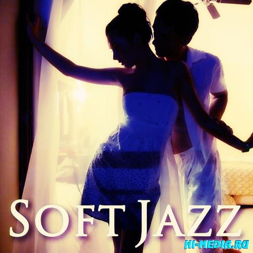Soft Jazz Music Saxaphone Band - Smooth Intimate Sensual Relaxation (2013)