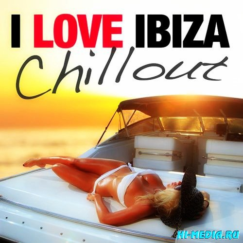 I Love Ibiza - Chill Out (2013)