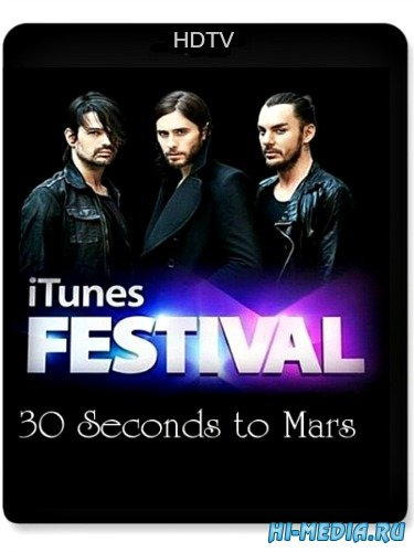 30 Seconds to Mars: Live at iTunes Festival (2013) HDTV 1080p