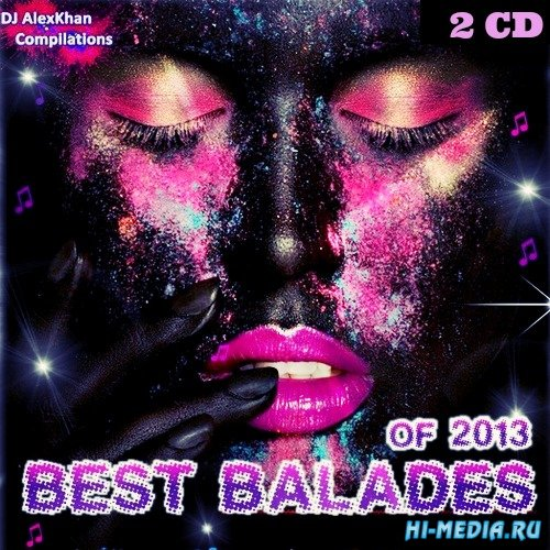 Best Balades Of 2013! (2CD) (2013)