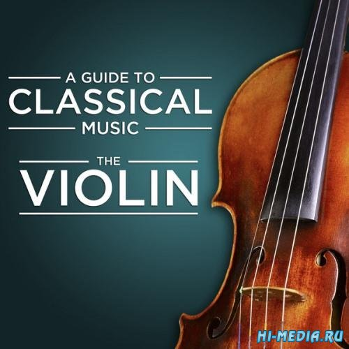 A Guide to Classical Music: The Violin (2013)
