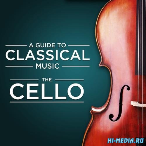 A Guide to Classical Music: The Cello (2013)