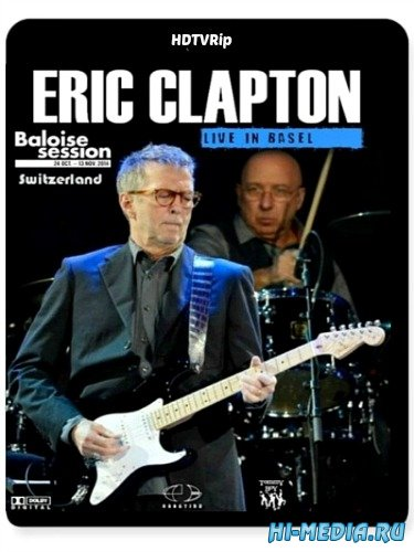 Eric Clapton: Live At Baloise Session (2014) HDTVRip 720p