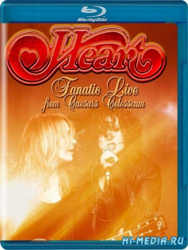 Heart: Fanatic Live From Caesar's Colosseum (2014) BDRip 720p
