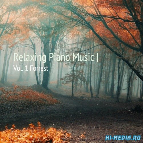 Relaxing Piano Music, Vol.1 Forrest (2014)