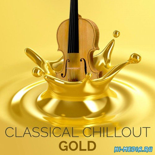L'Orchestra Cinematique - Classical Chillout Gold (2014)