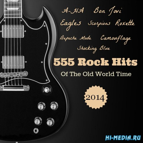 555 Rock Hits Of The Old World Time (2014)