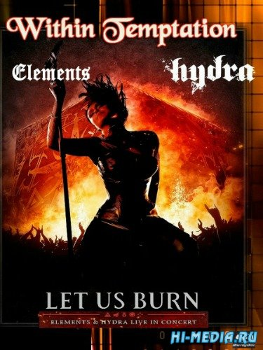 Within Temptation: Let Us Burn - Elements & Hydra Live in Concert (2014) BDRip 720p