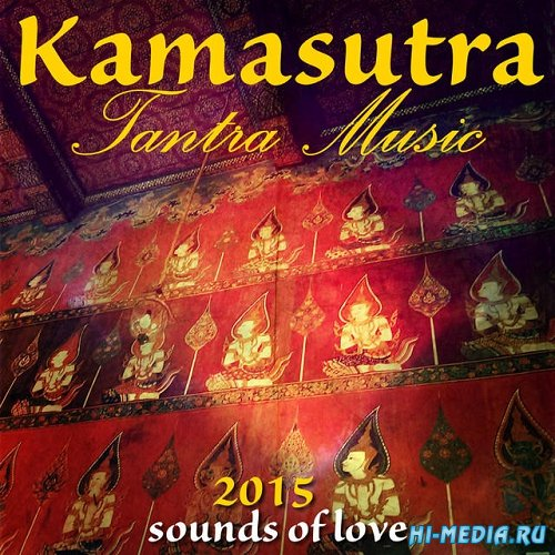 Kamasutra Tantra Music Sounds of Love (2015)