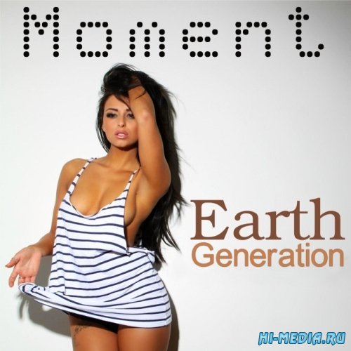Moment Earth Generation (2015)