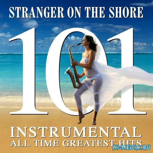 Stranger on the Shore - 101 Instrumental All Time Greats (2015)