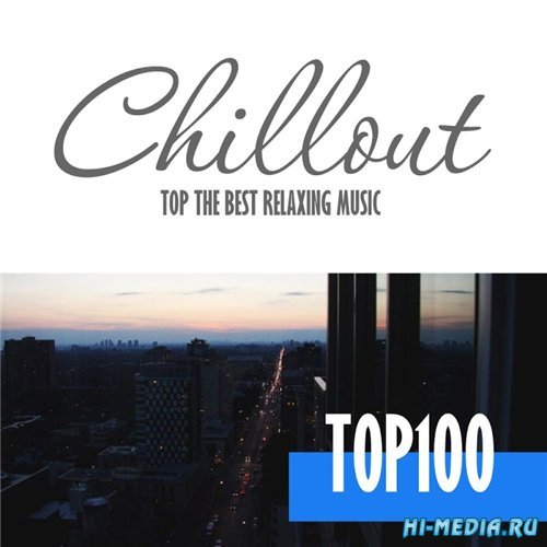 Chillout Top 100: Best and Hits of Relaxation Chillout Music (2016)