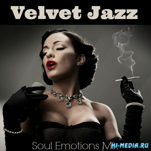 Velvet Jazz: Soul Emotions Mix (2016)