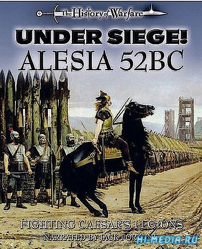 В осаде: Алесия / Under Siege: Alesia 52 BC. Fighting Caesar's Legions (2003) TVRip