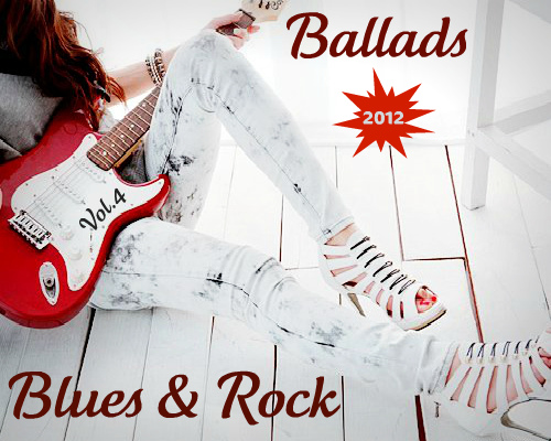 Blues & Rock Ballads Vol.4 (2012)