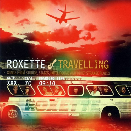 Roxette - Travelling (2012) FLAC