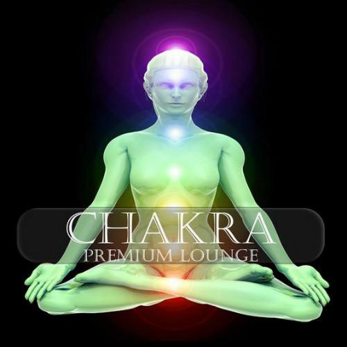 Chakra Premium Lounge: Meditation & Ayurveda Chill Out (2012)