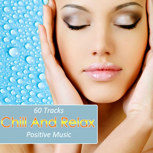 Chill And Relax. 60 Tracks Positiv Music (2012)