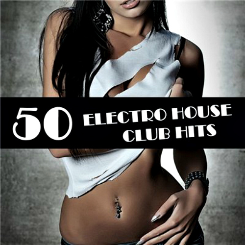 50 Electro House Club Hits (2012)