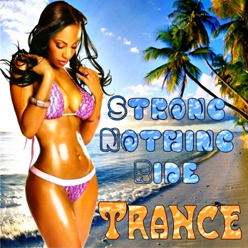 Strong Nothing Ride Trance (2012)