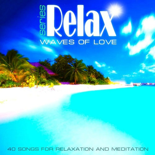 Relax Series. Wawes Of Love (2012)