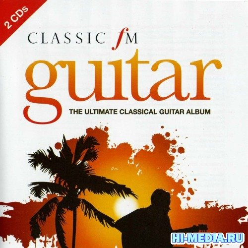 The Ultimate Classical Guitar Album (2008) FLAC