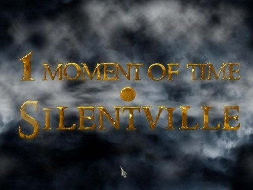 1 Moment Of Time: Silentville (2012) ENG
