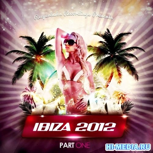 Ibiza 2012 Part One: Presented By Reeperbahn Recordings (2012)