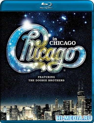Chicago featuring The Doobie Brothers - In Chicago (2012) BDRip 720p