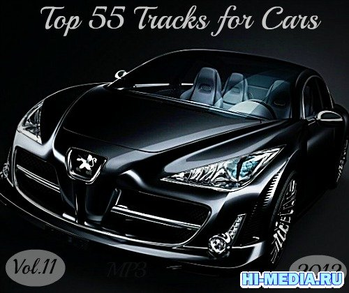 Top 55 Tracks for Cars Vol.11 (2012)