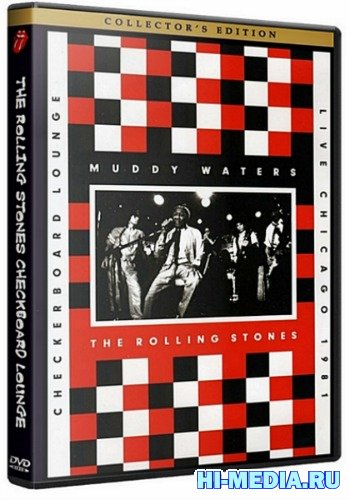 Muddy Waters & The Rolling Stones - Live At The Checkerboard Lounge, Chicago 1981 (2012) DVDRip