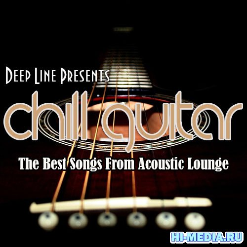 Chill Guitar. The Best Songs From Acoustic Lounge (2012)