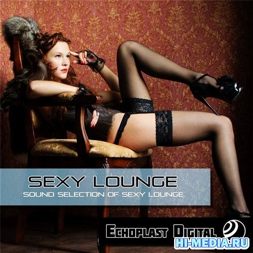Sexy Lounge (Sound Selection of Sexy Lounge) (2012)