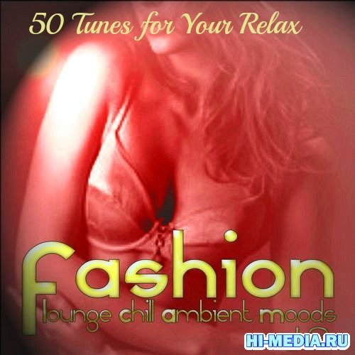 Fashion Lounge Chill Ambient Moods Vol.2 (2012)