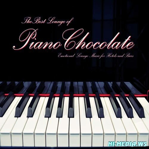 Pianochocolate - The Best Lounge of Pianochocolate (2012)
