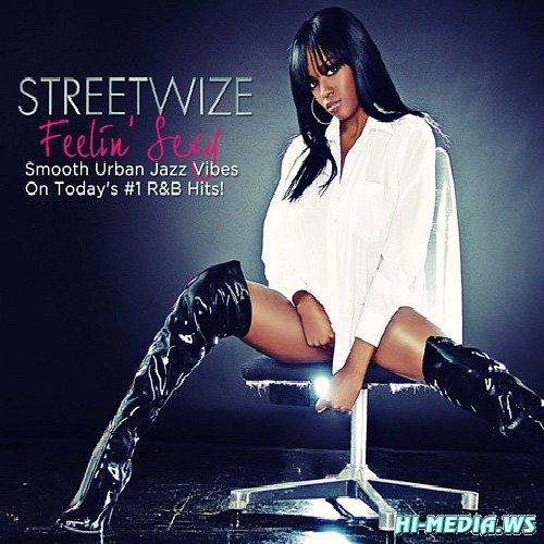 Streetwize - Feelin Sexy (2012)