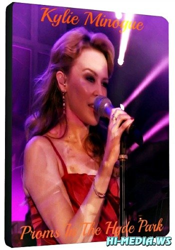Kylie Minogue - Proms In The Hyde Park (2012) HDTVRip