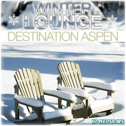 Winter Lounge: Destination Aspen (2012)