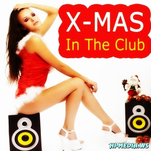 Xmas in the Club: Annual Christmas House Party Hits (2012)