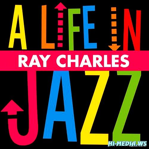 Ray Charles - A Life In Jazz (2012)