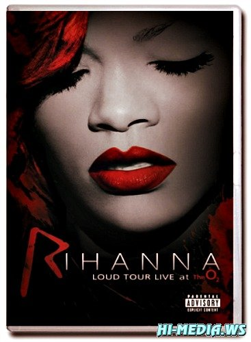 Rihanna - Loud Tour Live At The O2 (2012) BDRip 720p