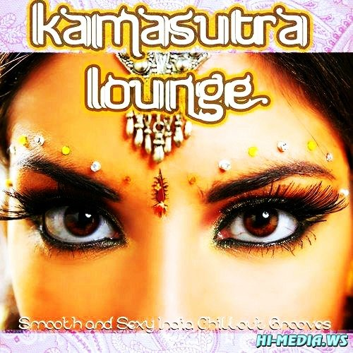 Kamasutra Lounge: Smooth and Sexy India Chillout Grooves (2012)