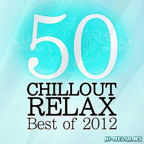 50 Chillout & Relax The Best of (2012)