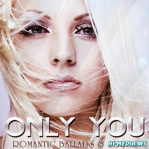 Only You - Romantic Ballads & Songs (2013)