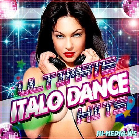 Ultimate Italo Dance Hits (2013)